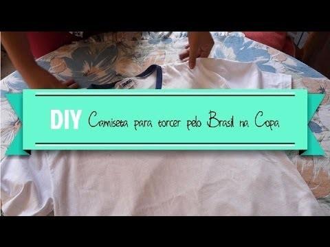 DIY - Camiseta para torcer pelo Brasil por Blog Sem Memória
