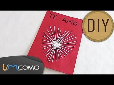 DIY -  Cartão do Dia dos Namorados com Coração de Linha