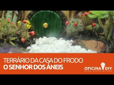 Como Fazer a Casa do Frodo de Terrário | Oficina DIY #10