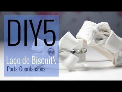 [DIY 5- CASAMENTO] Porta - guardanapos de Laço - Biscuit
