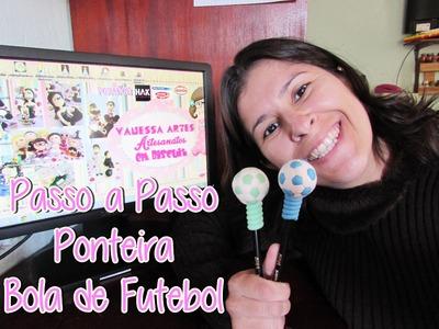 (DIY) Passo a Passo Ponteira Bola de Futebol