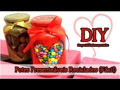 DIY: Pote Presenteável Reciclado #especialdiadosnamorados