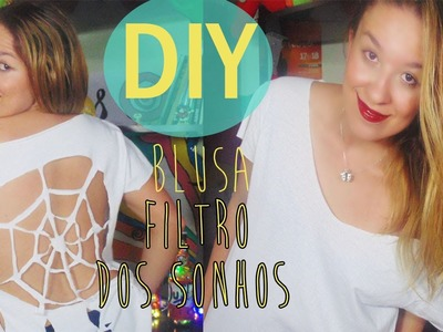 Customização - DIY blusa FILTRO DOS SONHOS