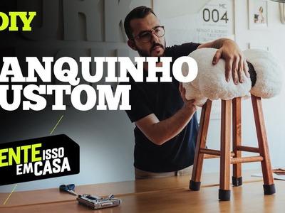 DIY : BANQUINHO CUSTOMIZADO : Tente Isso em Casa : how-to : faça você mesmo