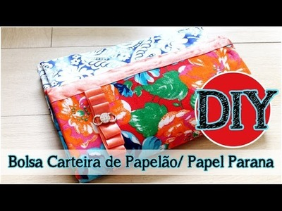 DIY: Bolsa Carteira de Papelão. Papel Paraná