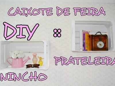 DIY :: CAIXOTE DE FEIRA. NINCHO. ESTANTE. PRATELEIRA
