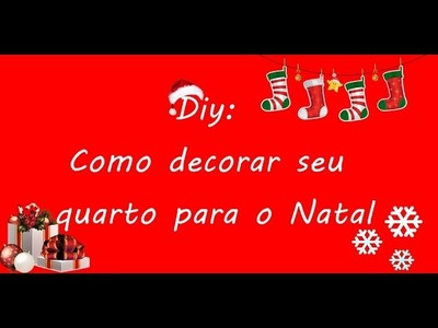 DIY: Como decorar seu quarto para o Natal. By: Catherine Silva