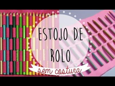 DIY :: Estojo Rolinho para Lápis de Cor. Pincéis SEM COSTURA | Projeto DIY