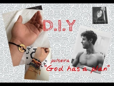 "DIY - Pulseira ""God has a plan"""