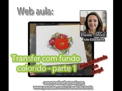 DIY - Transfer com fundo colorido - aula 1