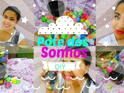 Faça você mesma: Pote dos Sonhos | DIY: Dreams Jar by: Camila Soares