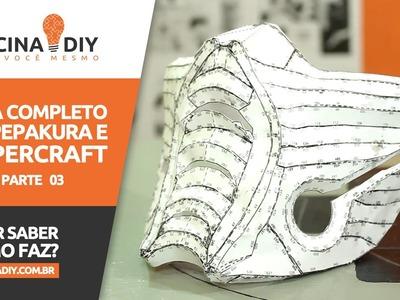 Guia Completo de Pepakura e Papercraft - Parte 03 | Oficina DIY #18