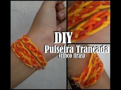 Pulseira Trançada (Cinco tiras) | DIY