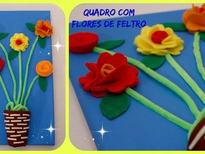 Como fazer um Quadro usando  flores de feltro e um copinho plástico.
