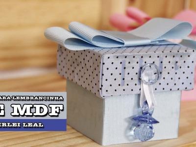 DIY - Caixa para Lembrancinha em MDF (Shirlei Leal)