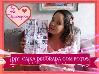 DIY - Dia dos namorados (caixa decorada com fotos) Ticiana Fontes