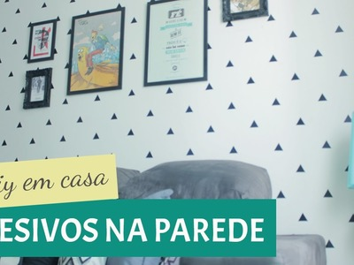 DIY EM CASA #1: Adesivando a parede