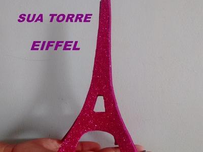 DIY Faça você mesmo sua Torre Eiffel feita em EVA