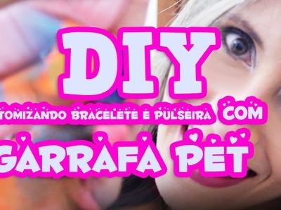 DIY: GARRAFA PET (BRACELETE E PULSEIRA)