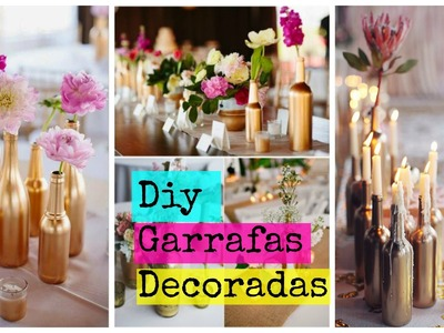 Diy: Garrafas Decoradas!