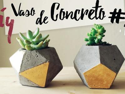 DIY - Vaso de Concreto.Cimento Geométrico #2 por Isabelle Verona