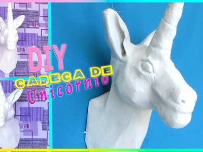 TUTORIAL DIY CABEÇA DE UNICÓNIO RECICLANDO JORNAL - HEAD UNICORN | POLY GONÇALVES