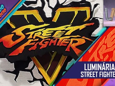 DIY: Luminária - Street Fighter - CUG - #15