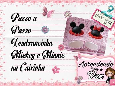 (DIY) PASSO A PASSO LEMBRANCINHA MICKEY E MINNIE NA CAIXINHA