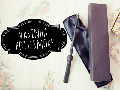 DIY | Varinha do Pottermore - Parceria: Canal Geek Tutoriais ♥