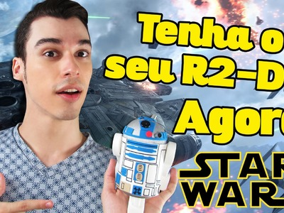 TENHA AGORA O SEU R2 D2 STAR WARS DIY Canal Monarca