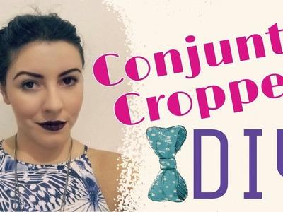TOP 3 | DICAS DE LOOK - DIY CROPPED | POR GLAUCIA BRASIL