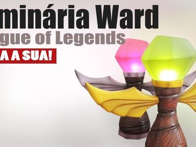 League of Legends Ward (Luminária) - Como fazer a sua!