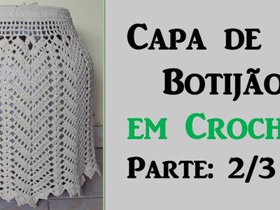 Capa de Botijão  em Crochê - Parte: 2.3 Por Wilma Crochê