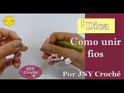 Dica de crochê Como unir fios (com nó) por JNY Crochê