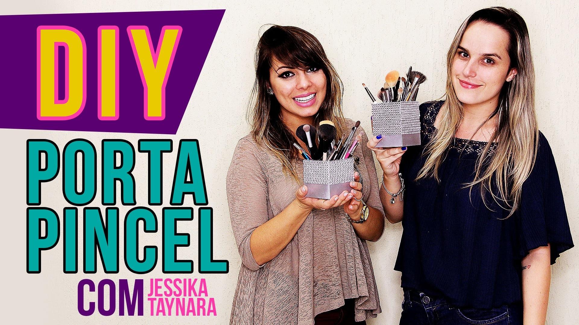 DIY. Faça Vc Mesmo Porta Pincel de Maquiagem com Jéssika Taynara