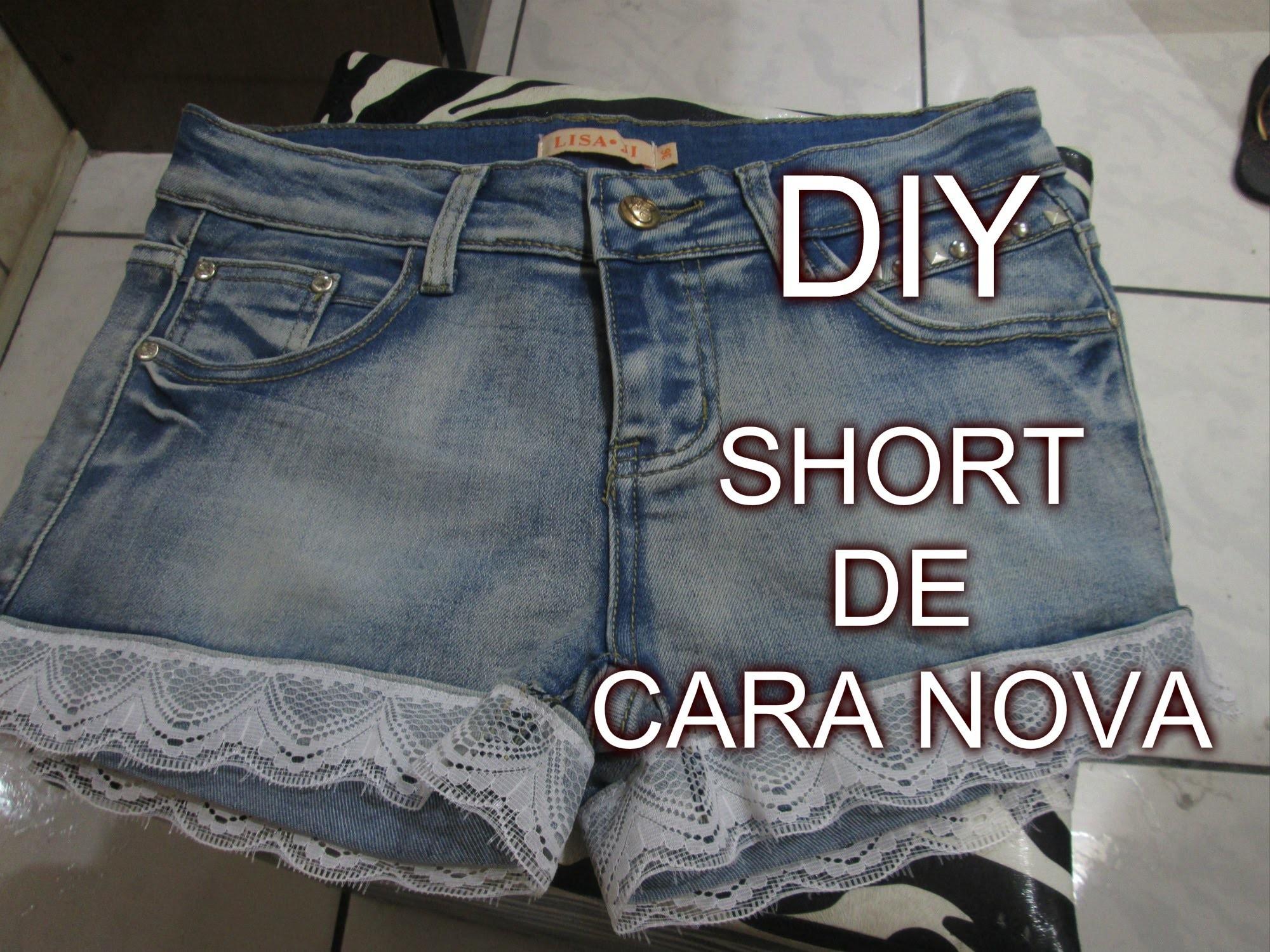DIY -  SHORT DE CARA NOVA -  Faça você mesmo