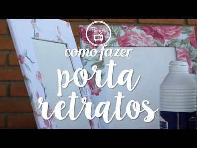Como fazer : porta retratos em tecido | Flávia Ferrari