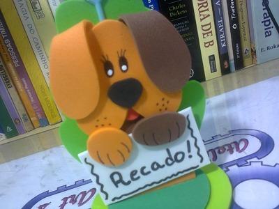 Arte com EVA - Cachorrinho Porta Recado