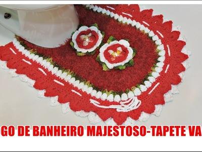JOGO DE BANHEIRO MAJESTOSO -TAPETE VASO. DIANE GONÇALVES
