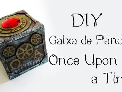 DIY: Caixa de Pandora - ONCE UPON A TIME (Pandora's Box Tutorial) | Ideias Personalizadas - DIY