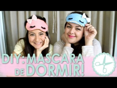 [DIY] Como Fazer Máscara de Dormir I Bonequinha de Luxo (FESTA DO PIJAMA) - wFashionista