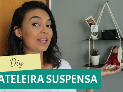 DIY | Prateleiras suspensas  | Por GavetaMix