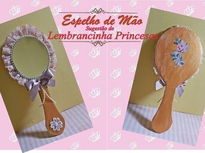Espelho de Mão fácil e barato- Sugestão de  Lembrancinha tema PRINCESAS