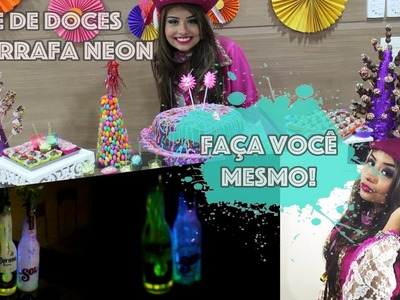 Faça você mesmo - Decoração festas: Cones de doces e Garrafas Neon (Brilha no escuro)!
