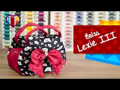 Bolsa de tecido Lexie III - Maria Adna Ateliê - Cursos e aulas de bolsas de tecido passo a passo