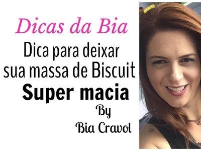 Dicas da Bia - Dica de como deixar a massa de Biscuit super macia- Bia Cravol