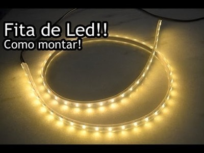 Fita de Led - Como Preparar - Mounting Strip LED