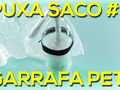 Puxa Saco com garrafa PET #1 - pet bottles recycling