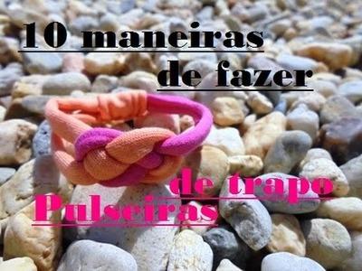 10 maneiras para fazer pulseiras de trapilho trapo tecido