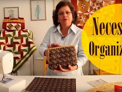 Ateliê Ana Cosentino: Necessaire Organizadora (Prof. Elisa Fumache Ateliê na TV)